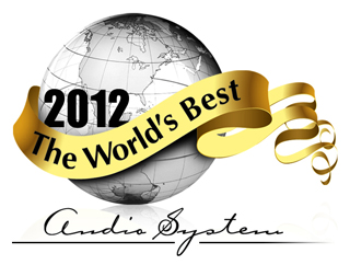 The Worlds Best Audio System 2012: Why I Chose These Components